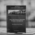 Despre Iașul universitar din ultimii 20 de ani de comunism,  într-un volum inedit semnat de Sorin Bocancea și Doru Tompea