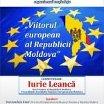 """Iurie Leancă, fost Premier al Republicii Moldova, va susține o conferința la UPA: """"Viitorul european al Republicii Moldova"""""""