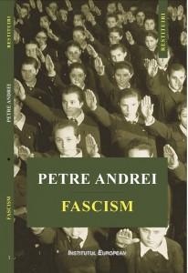 Fascism-Petre-Andrei-Editura-Institutul-European fata